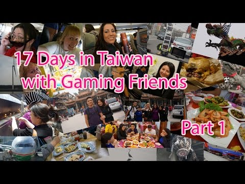 17 Days in Taiwan with WoW Gaming Friends Part 1 (與魔獸網友台灣之旅第一集)