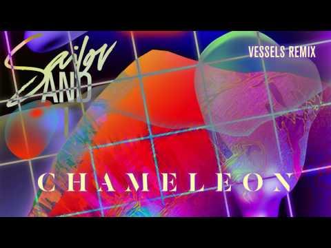 Sailor & I - Chameleon (Vessels Remix)