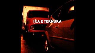IRA E TERNURA CLIPE OFICIAL