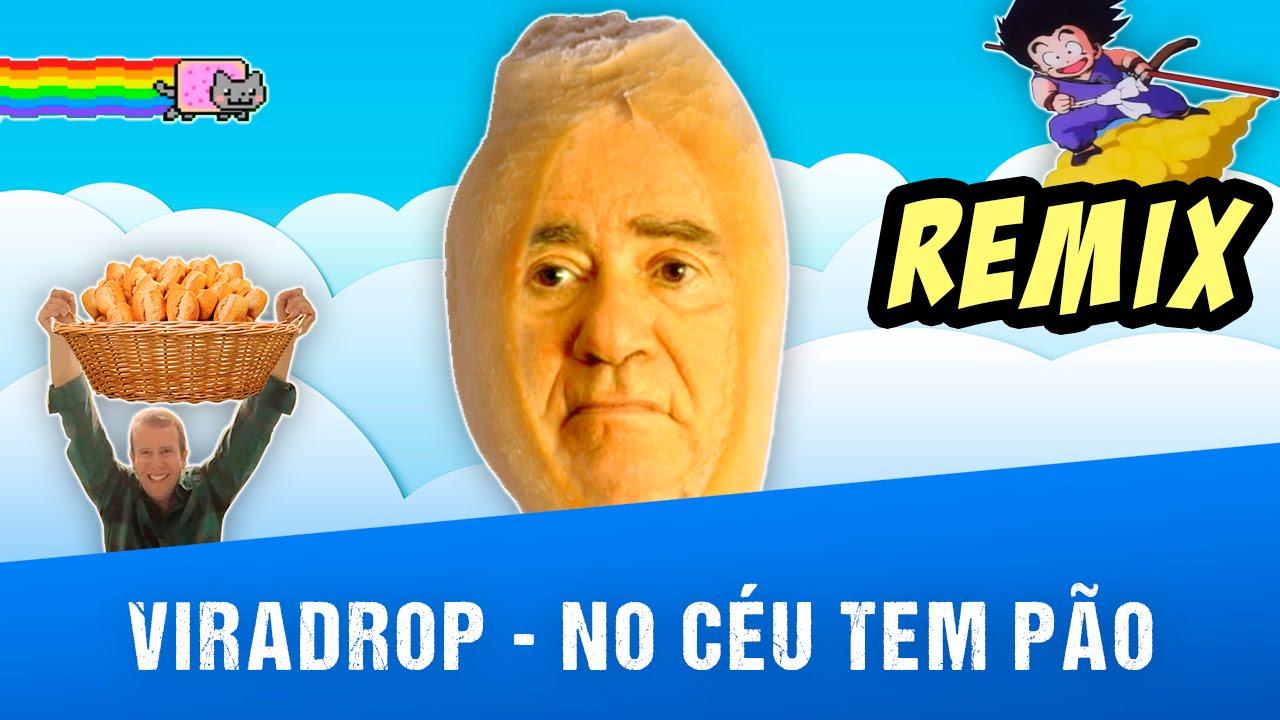Viradrop - No Céu Tem Pão (Remix)