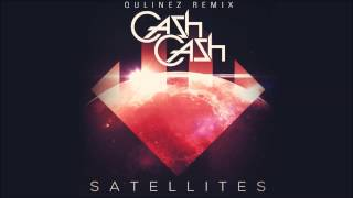 Cash Cash - Satellites (Qulinez Remix)