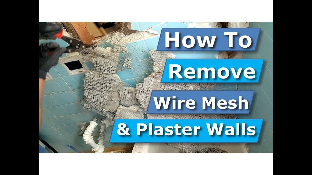 How To Remove Wire Mesh  Wire Lath Plaster Tile Walls