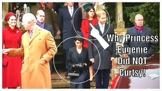 Why Princess Eugenie DID NOT Curtsy To The Queen Whilst Meghan DID!| Sandringham | Christmas 2018