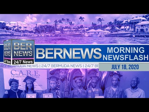 Bermuda Newsflash For Saturday, July 18, 2020