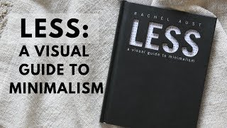 less a visual guide to minimalism by rachel aust book review