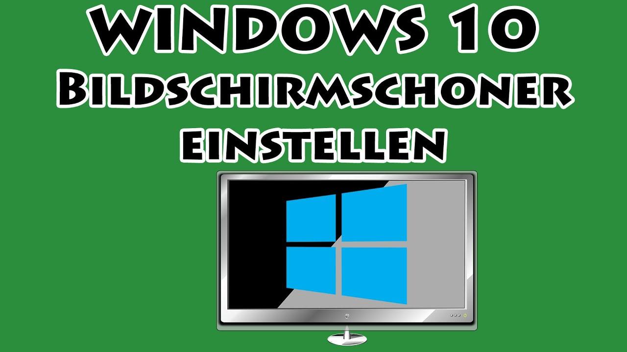 Windows 10 Bildschirmschoner Einstellen Bildschirmschoner
