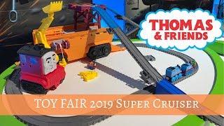 TOY FAIR 2019 THOMAS & FRIENDS Super Cruiser