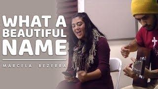 What A Beautiful Name - Marcela Bezerra | Hillsong United