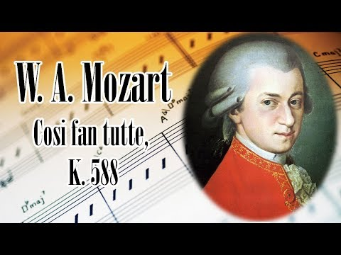 🎼 W. A. Mozart Cosi fan tutte, K. 588 | Mozart Classical Music for Relaxation