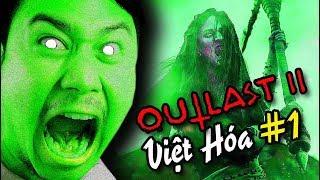 OUTLAST 2 Việt Hóa #1: GAME ĐÃ SỢ CÓ TIẾNG VIỆT CÀNG SỢ HƠN :((((