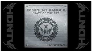 Imminent Danger - State of The Art [HDNSILVER008]