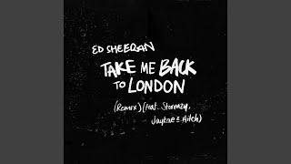 Take Me Back To London (Sir Spyro Remix) (feat. Stormzy, Jaykae & Aitch)