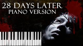 28 Days Later Theme (In the House, In a Heartbeat) Piano Version