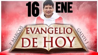 EVANGELIO DE HOY Miércoles 16 de Enero de 2019