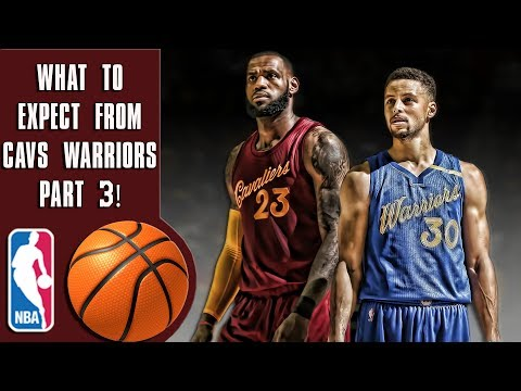What to expect from Warriors Cavaliers NBA Finals part 3!