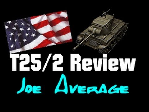 T25/2 LIVE Gameplay Review - Joe Average || World of Tanks