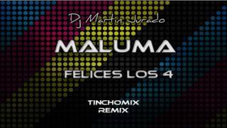 Maluma - Felices los 4 (Tinchomix Cumbia Remix)