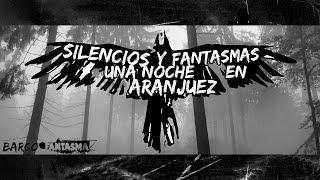 Silencios y Fantasmas, una noche en Aranjuez.