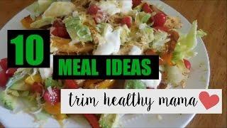 10 MEAL IDEAS      Trim Healthy Mama Friendly