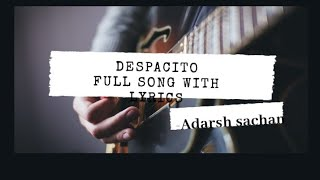 Despacito full song with lyrics || by Luis fonsi and Daddy Yankee