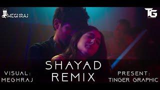 Shayad Official Remix | Visual by Meghraj | Love Aaj Kal | Sara & Kartik | DJ Angel