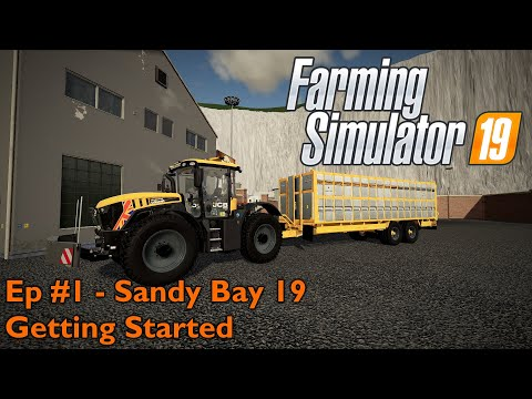 FS19 | Ep #1 | Sandy Bay 19 - Getting Started