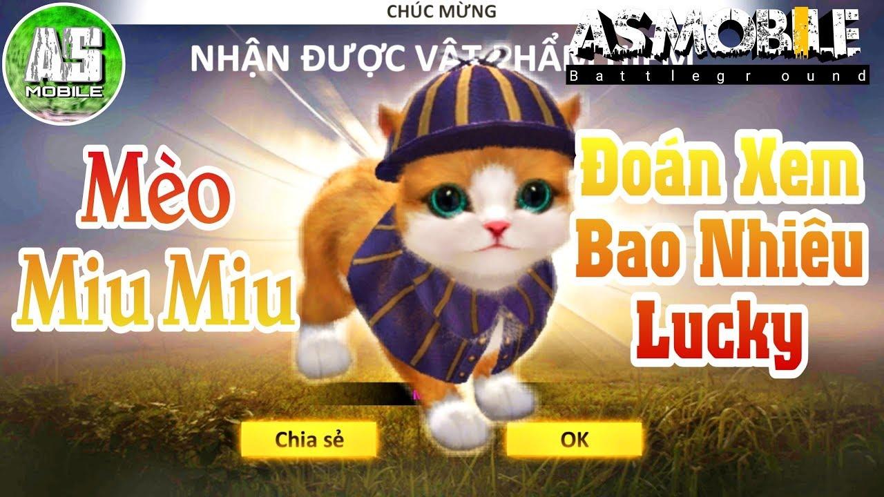 [Garena Free Fire] Quay Mèo Miu Miu Cực Kỳ Thú Vị | AS Mobile