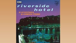 RIVERSIDE HOTEL/杉山清貴&オメガトライブ☆Cover by ducktail☆