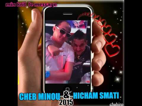 Download cheb minou avec hicham smati min krit le message 2015  by chahiro