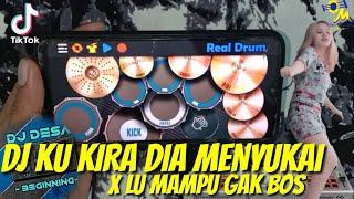 DJ KU KIRA DIA MENYUKAI KU X LU MAMPU GAK BOS X DJ PSYCHO TIBAN REMIX TIKTOK VIRAL REAL DRUM COVER
