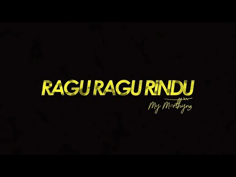 my-marthynz---ragu-ragu-rindu-(-official-lyric-video-)