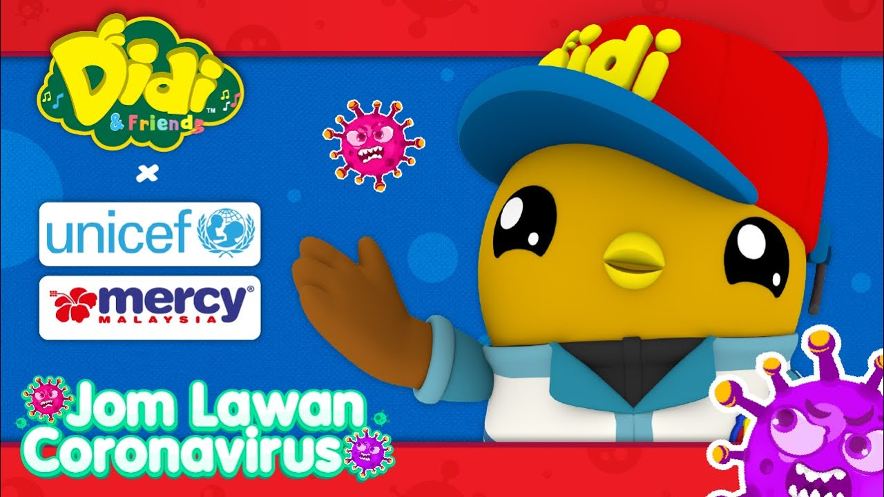 Jom Lawan Coronavirus   Didi & Friends x UNICEF x MERCY