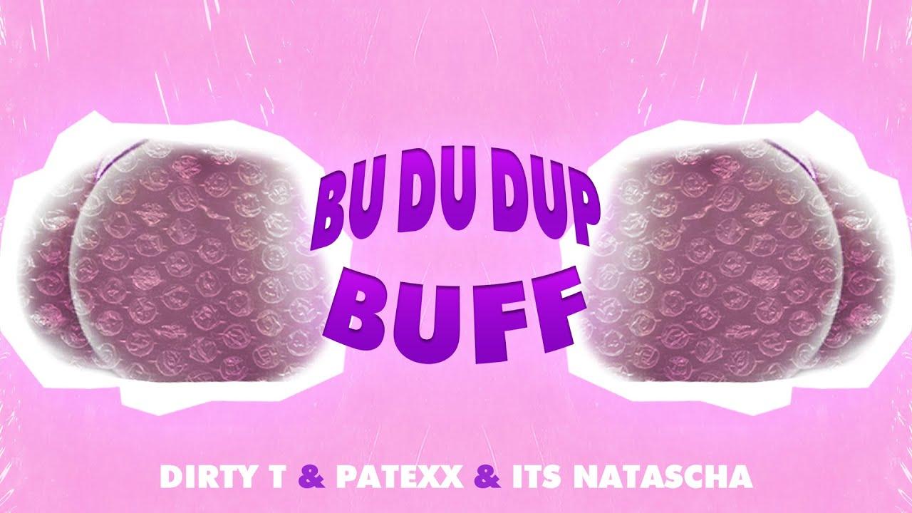 Dirty T, Patexx & Its Natascha - Bu Du Dup Buff (Official Audio)