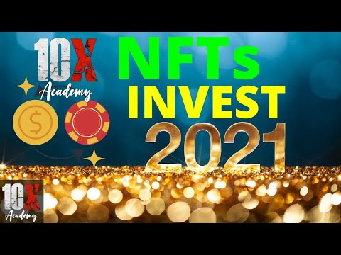 Top NFT Stocks to Invest In For 2021 | Blockchain Investing 101 // 10X Academy