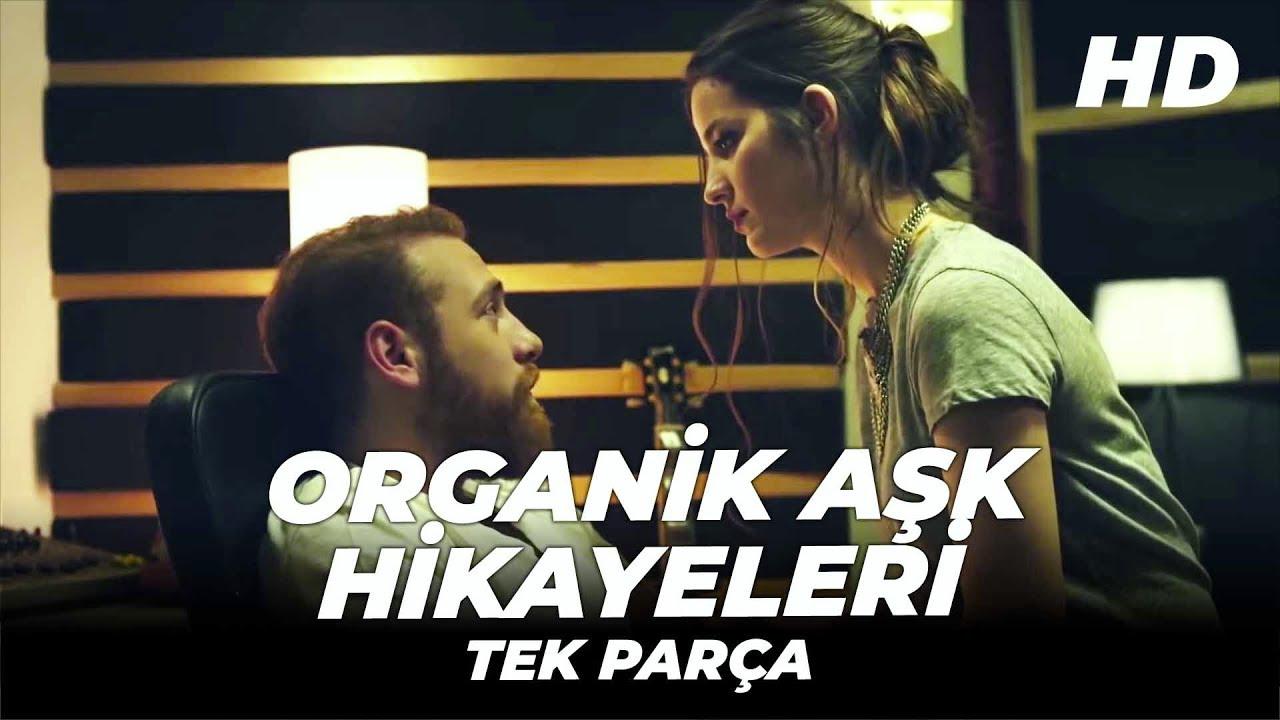 Organik Aşk Hikayeleri   Türk Romantik Komedi Filmi   Full İzle