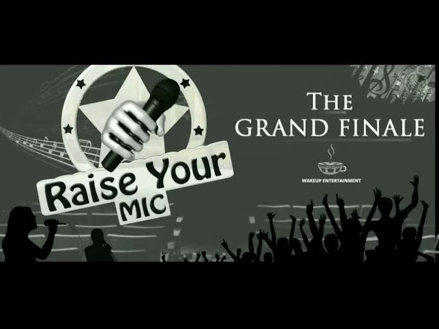 Raise your Mic - Grand Finale - Season 1 - Full Video