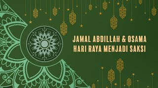 Cover images Jamal Abdillah & Osama - Hari Raya Menjadi Saksi (Official Lyric Video)
