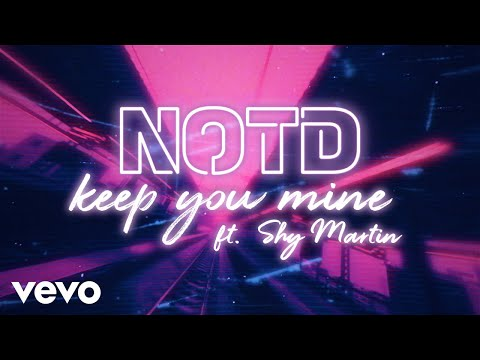 NOTD, Shy Martin - Keep You Mine (Lyric Video)
