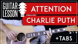 Attention Guitar Tutorial - Charlie Puth Guitar Lesson 🎸 |Easy Chords + Tabs + Guitar Cover|