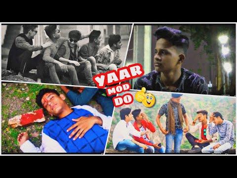 Yaar Mod Do|| Heart Touching Video||by Yaariyan Videos||