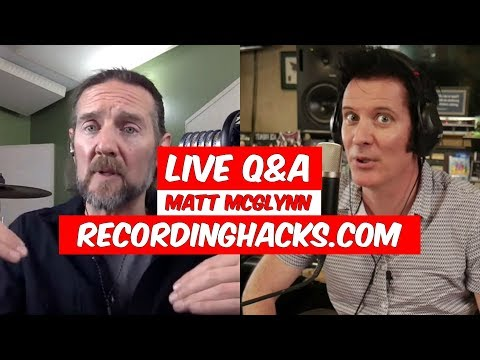 LIVE Q&A with Matt McGlynn of Recording Hacks - Warren Huart: Produce Like A Pro