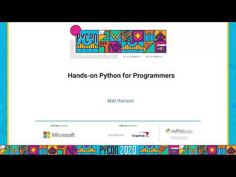 Tutorial: Matt Harrison - Hands-on Python for Programmers