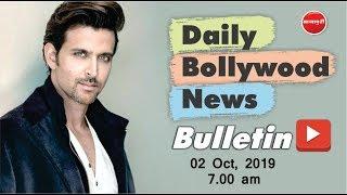 Hrithik Roshan | Mahatma Gandhi Jayanti |  War Movie | Latest Bollywood News | 2nd Oct 2019 | 7 AM