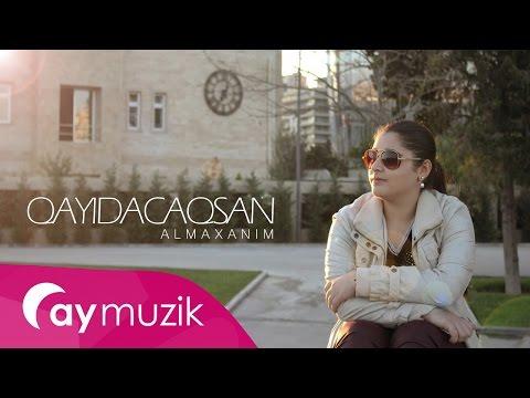 Almaxanım Əhmədli - Qayıdacaqsan