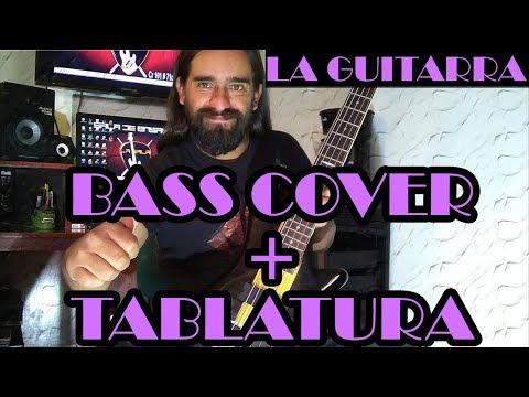 La Guitarra - Los Auténticos Decadentes – Bass Cover + Tablatura
