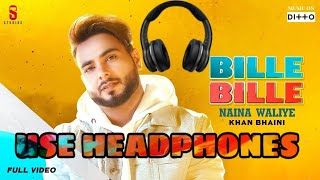 Bille Bille Naina Waliye (8D) Audio - Khan Bhaini | Bille Bille Naina Waliye Bass Boosted |