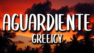Greeicy - Aguardiente (Letra)
