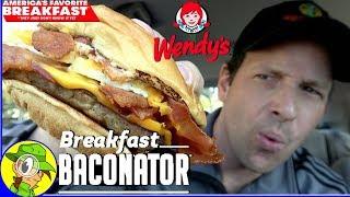 Wendy's® | BREAKFAST BACONATOR...