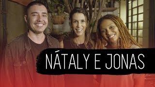 O Nosso Amor a Gente Inventa | Nátaly e Jonas | Terceira Temporada