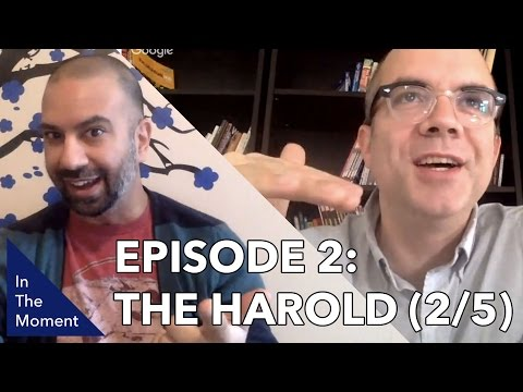 In The Moment: The Harold - Part 2